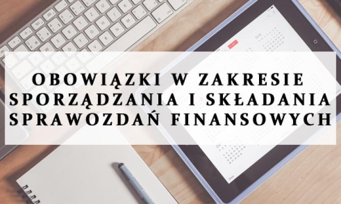 Obowiązki w zakresie sporządzania i składania sprawozdań finansowych